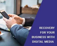 Recovery for Your Business with Digital Media