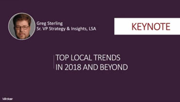 Keynote: Top local trends in 2018 and beyond | Greg Sterling